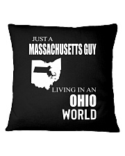 JUST A MASSACHUSETTS GUY IN AN OHIO WORLD Square Pillowcase thumbnail