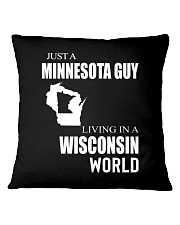 JUST A MINNESOTA GUY IN A WISCONSIN WORLD Square Pillowcase thumbnail