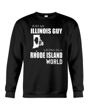 JUST AN ILLINOIS GUY IN A RHODE ISLAND WORLD Crewneck Sweatshirt thumbnail