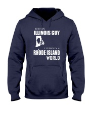 JUST AN ILLINOIS GUY IN A RHODE ISLAND WORLD Hooded Sweatshirt front