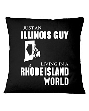 JUST AN ILLINOIS GUY IN A RHODE ISLAND WORLD Square Pillowcase thumbnail