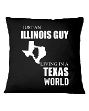 JUST AN ILLINOIS GUY IN A TEXAS WORLD Square Pillowcase thumbnail