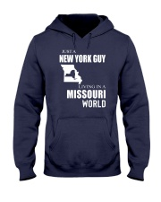 JUST A NEW YORK GUY IN A MISSOURI WORLD Hooded Sweatshirt front