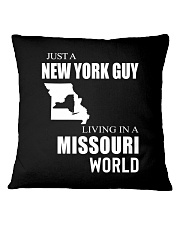 JUST A NEW YORK GUY IN A MISSOURI WORLD Square Pillowcase thumbnail