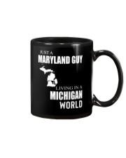 JUST A MARYLAND GUY IN A MICHIGAN WORLD Mug thumbnail