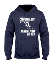 JUST A CALIFORNIA GUY IN A MARYLAND WORLD Hooded Sweatshirt front
