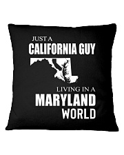 JUST A CALIFORNIA GUY IN A MARYLAND WORLD Square Pillowcase thumbnail