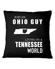 JUST AN OHIO GUY IN A TENNESSEE WORLD Square Pillowcase thumbnail