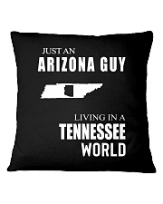 JUST AN ARIZONA GUY IN A TENNESSEE WORLD Square Pillowcase thumbnail