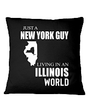 JUST A NEW YORK GUY IN AN ILLINOIS WORLD Square Pillowcase thumbnail