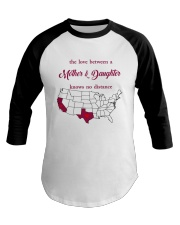 TEXAS CALIFORNIA THE LOVE MOTHER AND DAUGHTER Baseball Tee thumbnail