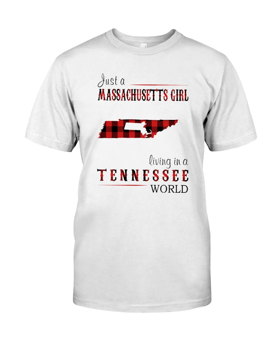 JUST A MASSACHUSETTS GIRL IN A TENNESSEE WORLD Classic T-Shirt