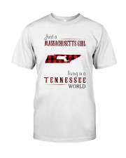 JUST A MASSACHUSETTS GIRL IN A TENNESSEE WORLD Classic T-Shirt front