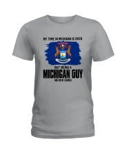MY TIME IN MICHIGAN BUT BEING A MICHIGAN GUY Ladies T-Shirt thumbnail