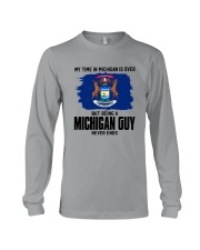 MY TIME IN MICHIGAN BUT BEING A MICHIGAN GUY Long Sleeve Tee thumbnail