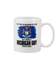 MY TIME IN MICHIGAN BUT BEING A MICHIGAN GUY Mug thumbnail