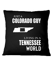 JUST A COLORADO GUY IN A TENNESSEE WORLD Square Pillowcase thumbnail