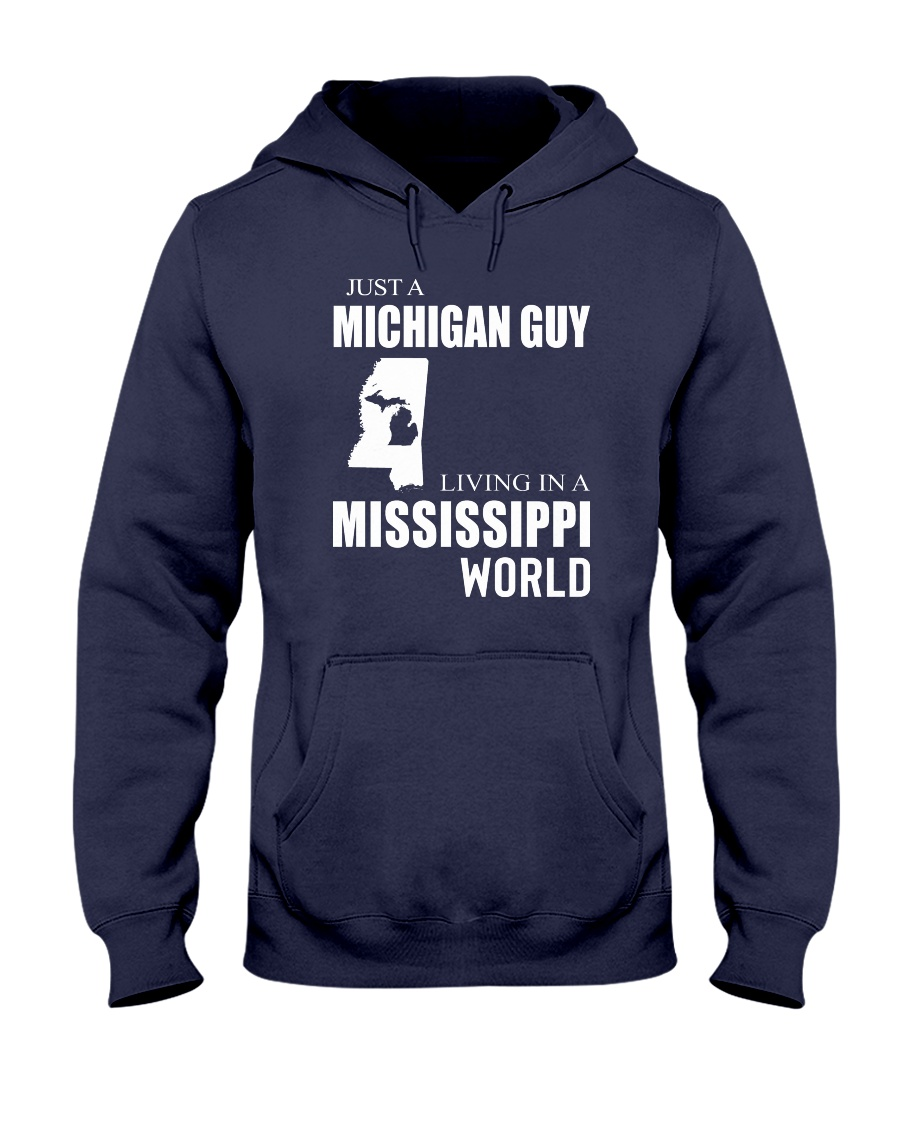 JUST A MICHIGAN GUY IN A MISSISSIPPI WORLD Hooded Sweatshirt