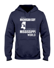 JUST A MICHIGAN GUY IN A MISSISSIPPI WORLD Hooded Sweatshirt front