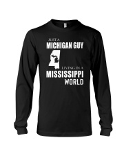 JUST A MICHIGAN GUY IN A MISSISSIPPI WORLD Long Sleeve Tee thumbnail
