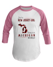 JUST A NEW JERSEY GIRL IN A MICHIGAN WORLD Baseball Tee thumbnail