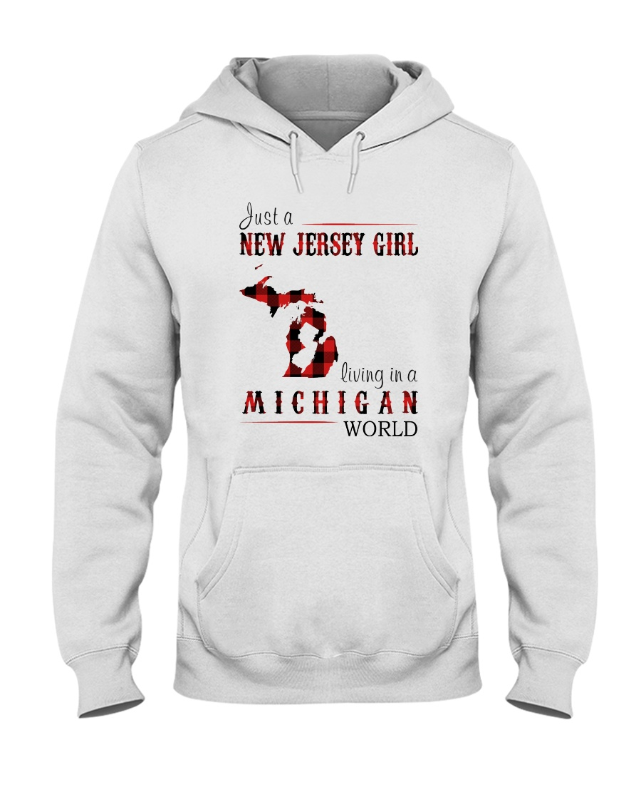 JUST A NEW JERSEY GIRL IN A MICHIGAN WORLD Hooded Sweatshirt
