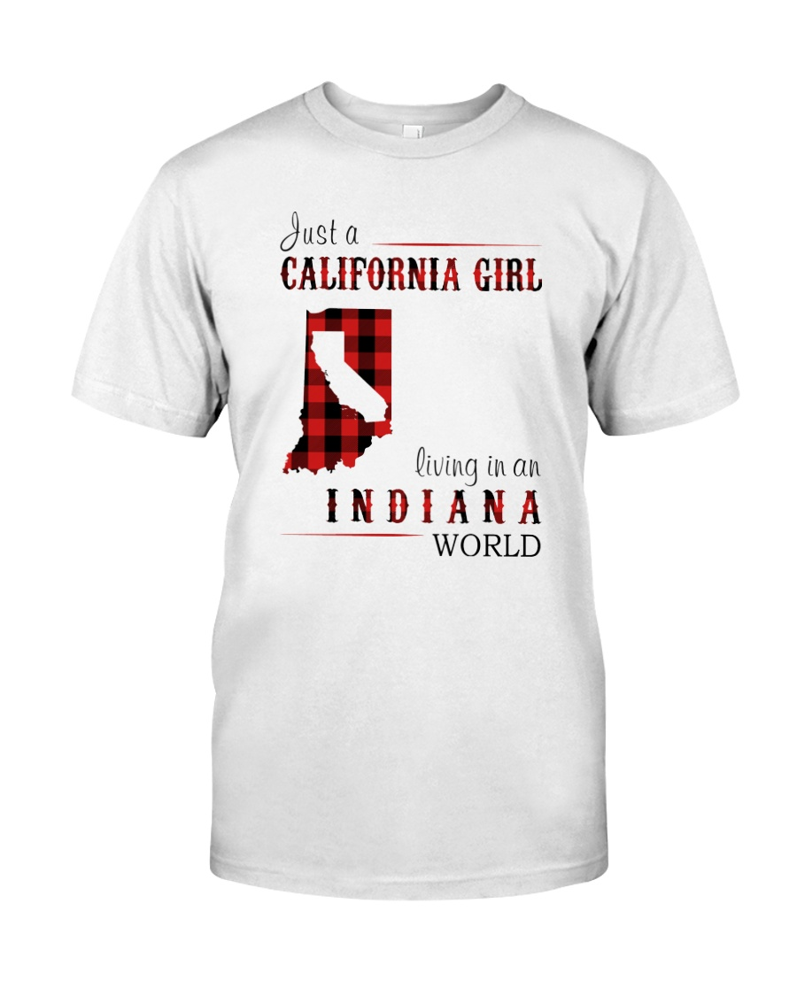 JUST A CALIFORNIA GIRL IN AN INDIANA WORLD Classic T-Shirt
