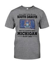 LIVE IN SOUTH DAKOTA BUT MICHIGAN IN MY DNA Classic T-Shirt thumbnail