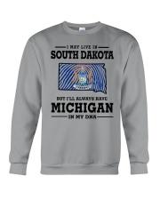 LIVE IN SOUTH DAKOTA BUT MICHIGAN IN MY DNA Crewneck Sweatshirt thumbnail