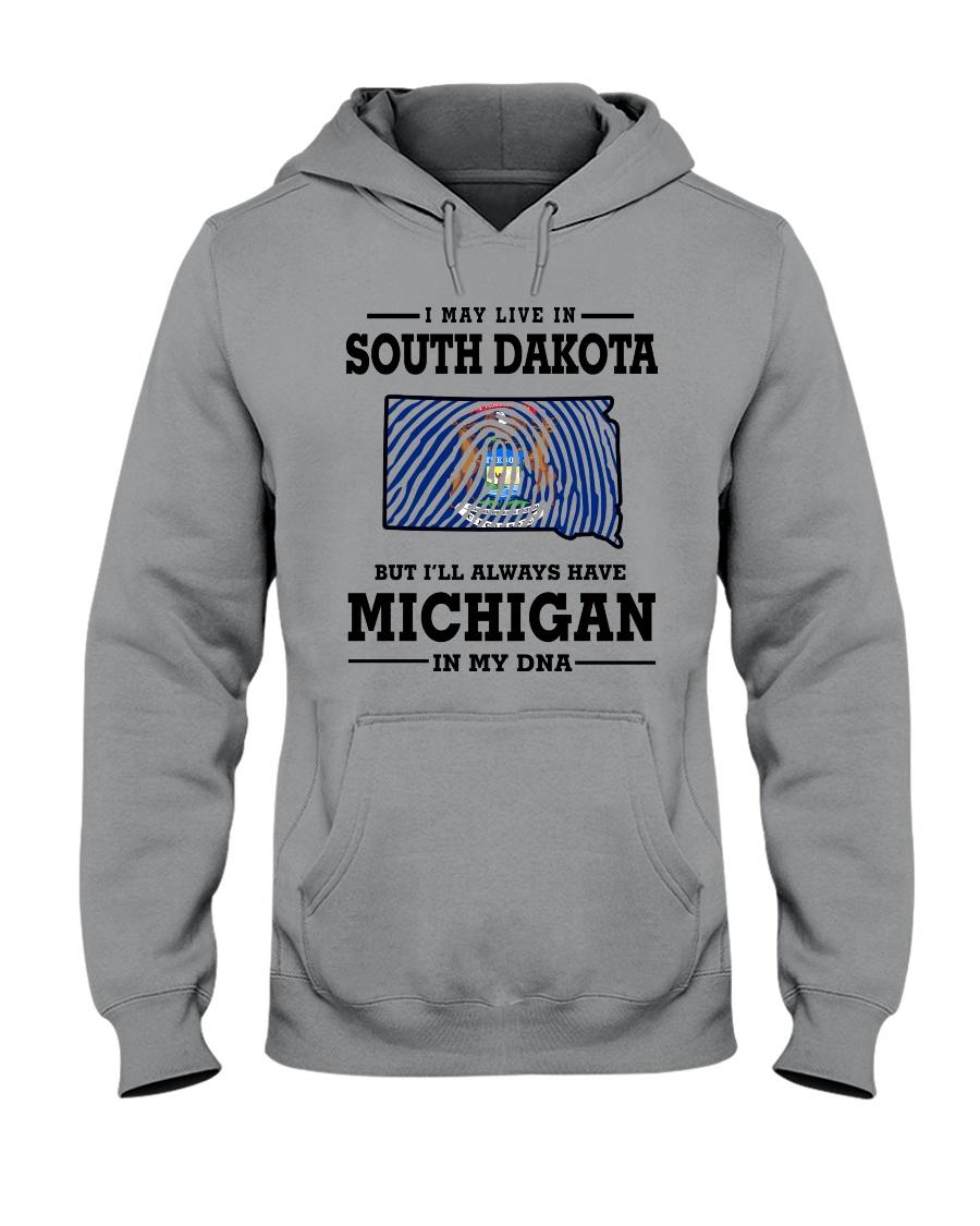 LIVE IN SOUTH DAKOTA BUT MICHIGAN IN MY DNA Hooded Sweatshirt