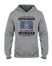 LIVE IN SOUTH DAKOTA BUT MICHIGAN IN MY DNA Hooded Sweatshirt front