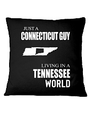 JUST A CONNECTICUT GUY IN A TENNESSEE WORLD Square Pillowcase thumbnail