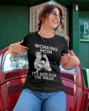 WORKING MOM ITS NOT FOR THE WEAK Ladies T-Shirt apparel-ladies-t-shirt-lifestyle-01
