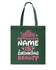 MY PRINCESS NAME IS DRINKING BEAUTY Tote Bag tile
