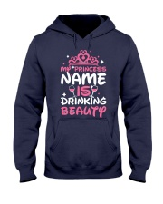 MY PRINCESS NAME IS DRINKING BEAUTY Hooded Sweatshirt front