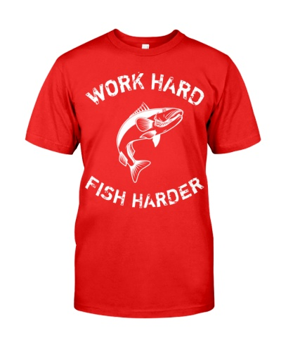 Work Hard Fish Harder