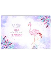 In a world full of birds be a flamingo 17x11 Poster thumbnail