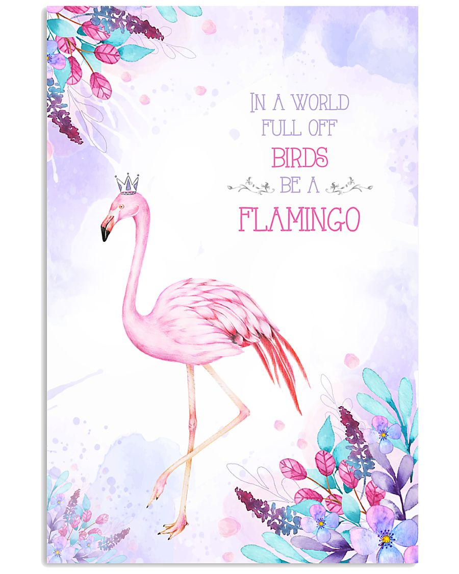 In a world full of birds be a flamingo 11x17 Poster