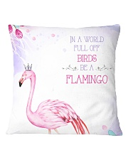 In a world full of birds be a flamingo Square Pillowcase thumbnail