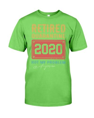 Retired Quarantine 2020 not my problem