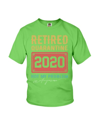 Retired Quarantine 2020 not my problem