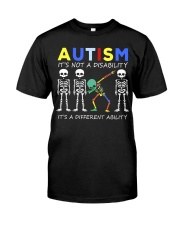 Autism Its NOT A DISABILITY Dabbing Skeleton 2 Classic T-Shirt front