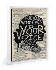 Speak Your Mind Even If Your Voice Shakes 11x14 White Floating Framed Canvas Prints thumbnail