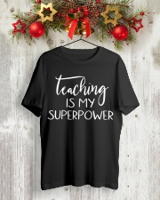 Teaching Is My Superpower T-shirt Classic T-Shirt lifestyle-holiday-crewneck-front-2