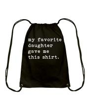 My Favorite Daughter Gave Me This Shirt Drawstring Bag thumbnail