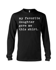 My Favorite Daughter Gave Me This Shirt Long Sleeve Tee thumbnail