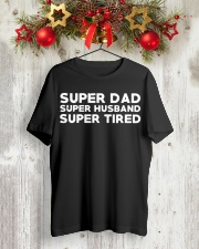 Super Dad Husband Super Tired Shirt Classic T-Shirt lifestyle-holiday-crewneck-front-2