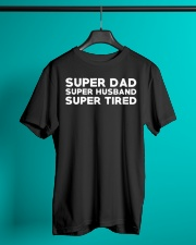 Super Dad Husband Super Tired Shirt Classic T-Shirt lifestyle-mens-crewneck-front-3
