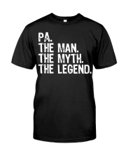 Pa The Man The Myth The Legend Dad Shirt Classic T-Shirt front