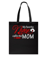My Favorite Nurse Calls Me Mom T-Shirt Nursing Tote Bag thumbnail